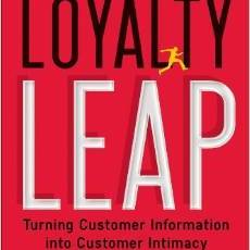 The Loyalty Leap: Turning Customer Information into Customer Intimacy